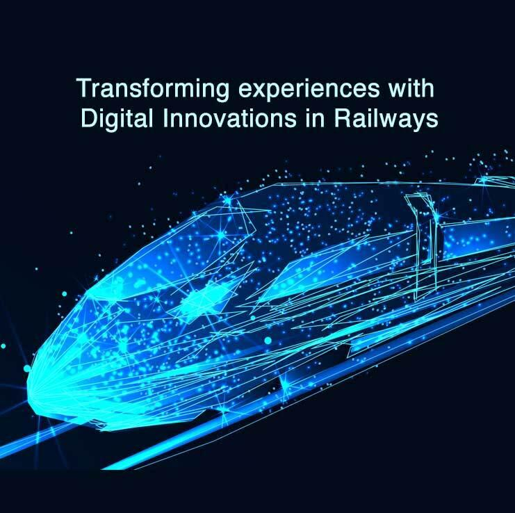 Transforming experiences with Digital Innovations in Railways