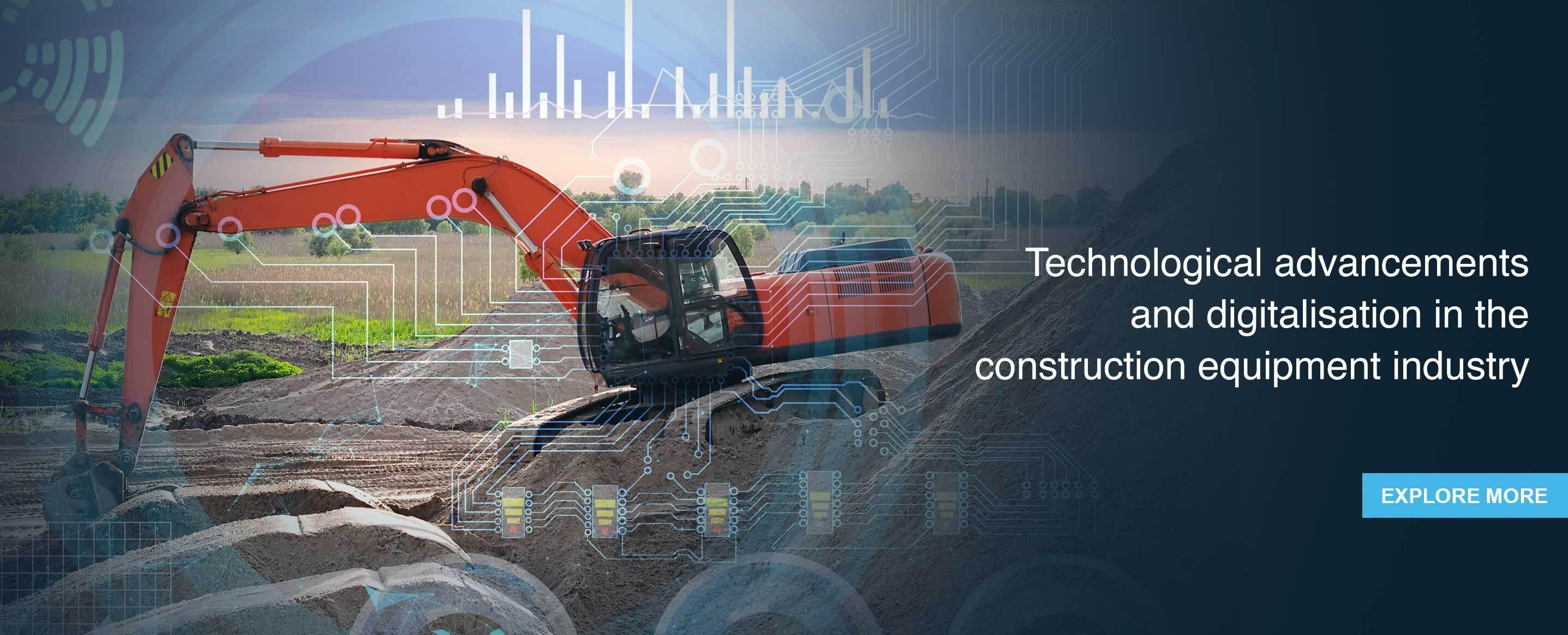 Technological advancements and digitalisation in the construction equipment industry