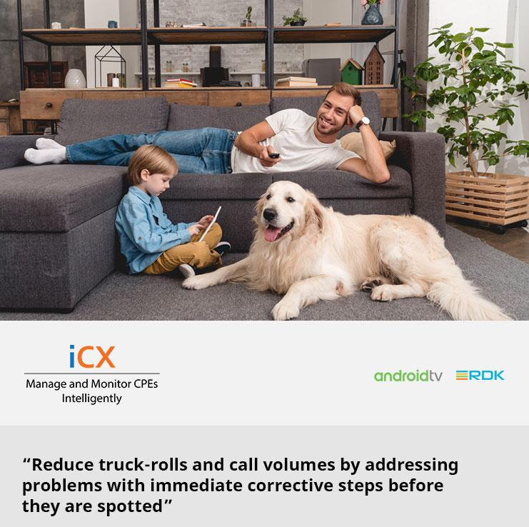 """""""Reduce truck-rolls and call volumes by addressing problems with immediate corrective steps before they are spotted"""""""